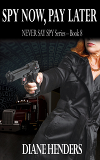 Spy Now, Pay Later - a novel by Canadian author Diane Henders