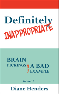 Definitely Inappropriate - Essays by Canadian humorist Diane Henders, Vol 2